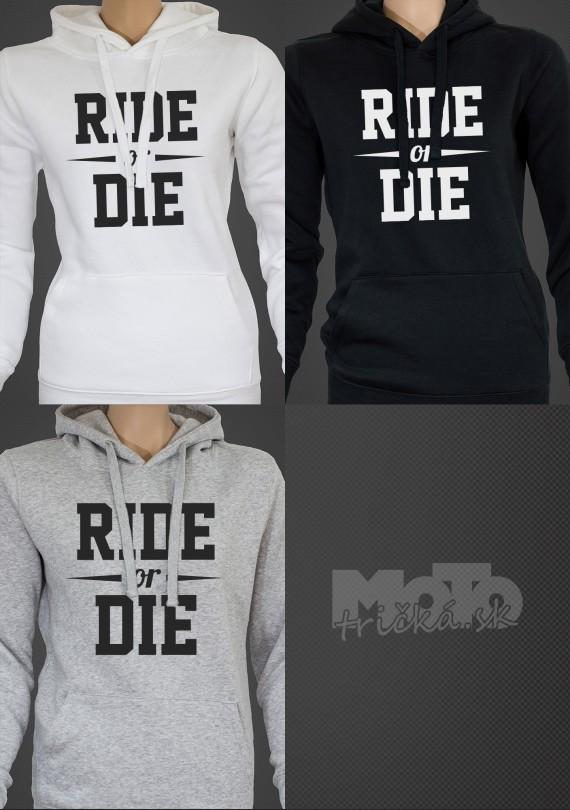 Ride or Die - Dámska Mikina
