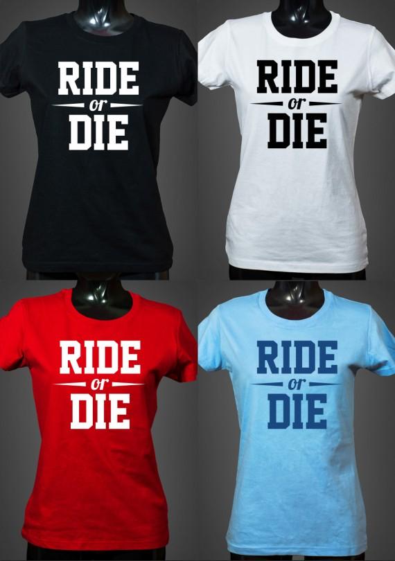 Ride or Die - Dámske Tričko